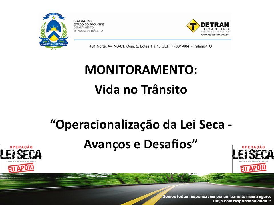 Operacionalização da Lei Seca -