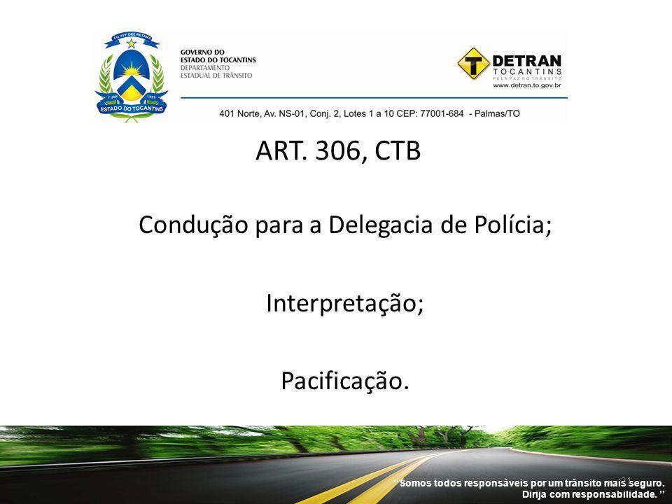Condução para a Delegacia de Polícia;