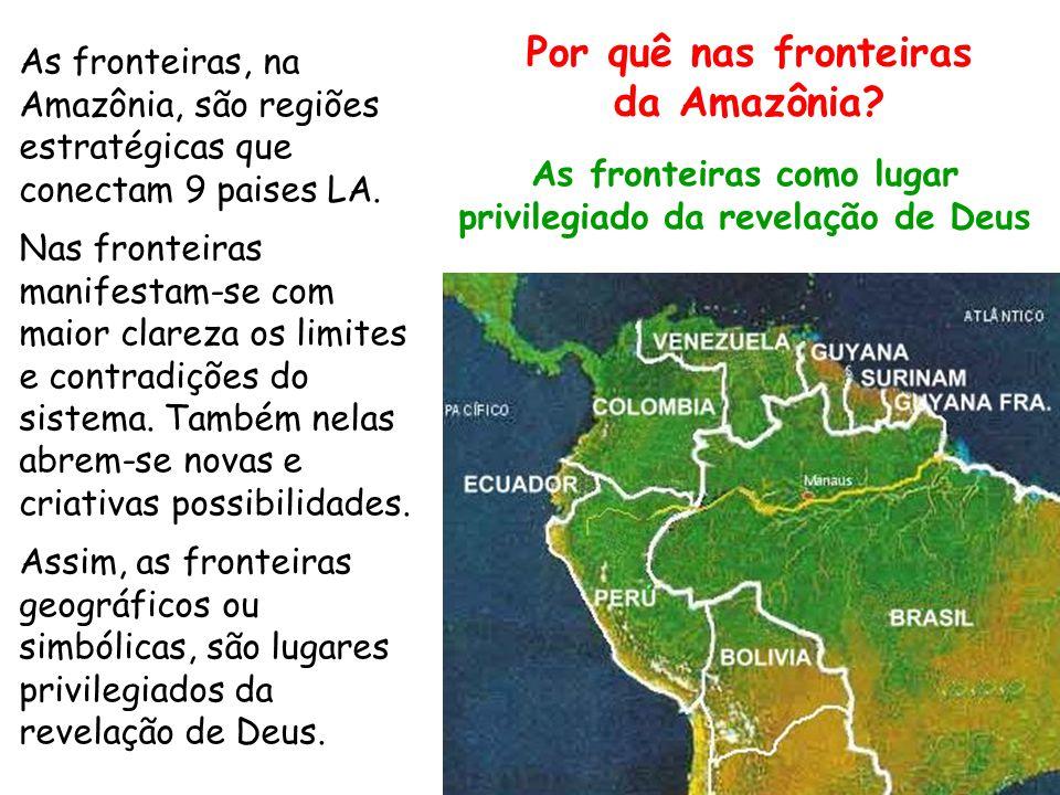 Por quê nas fronteiras da Amazônia