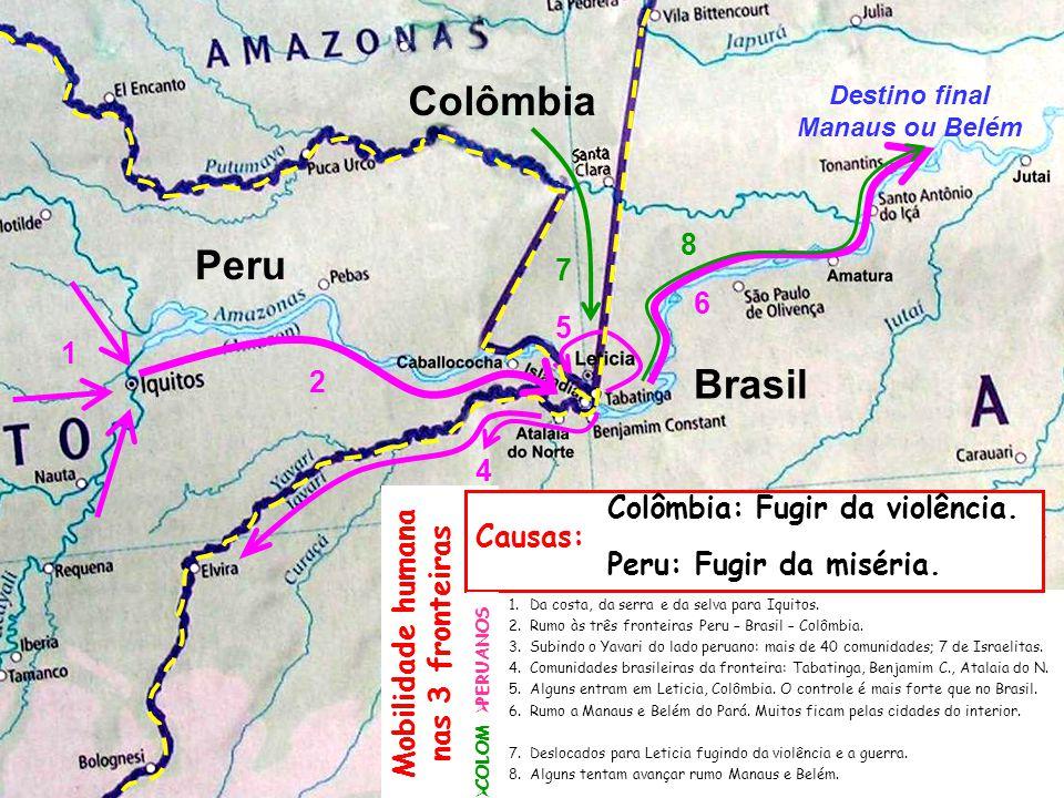 Colômbia Peru Brasil 8 7 6 5 1 2 4 3 Colômbia: Fugir da violência.