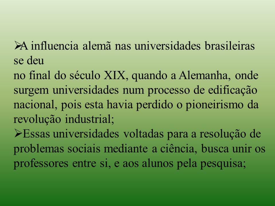 A influencia alemã nas universidades brasileiras se deu