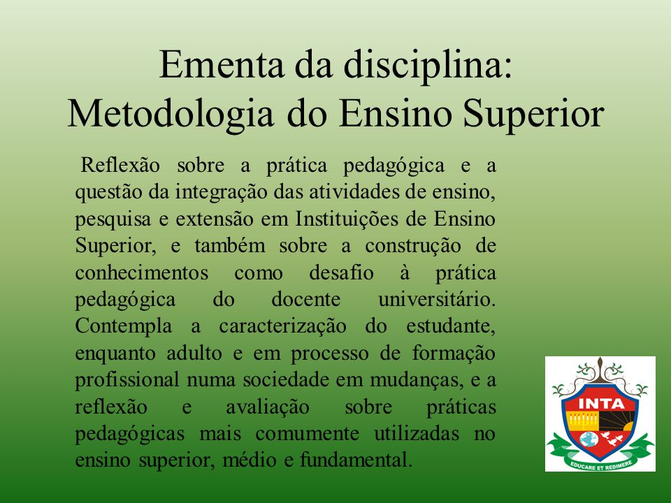 Ementa da disciplina: Metodologia do Ensino Superior