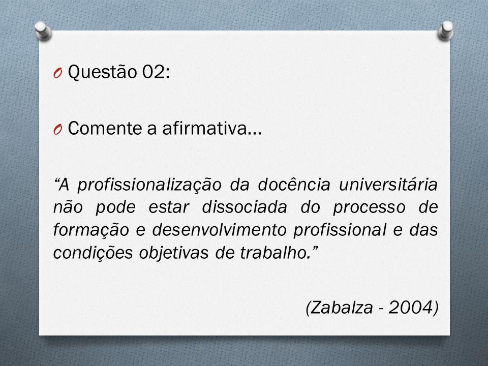 Questão 02: Comente a afirmativa...