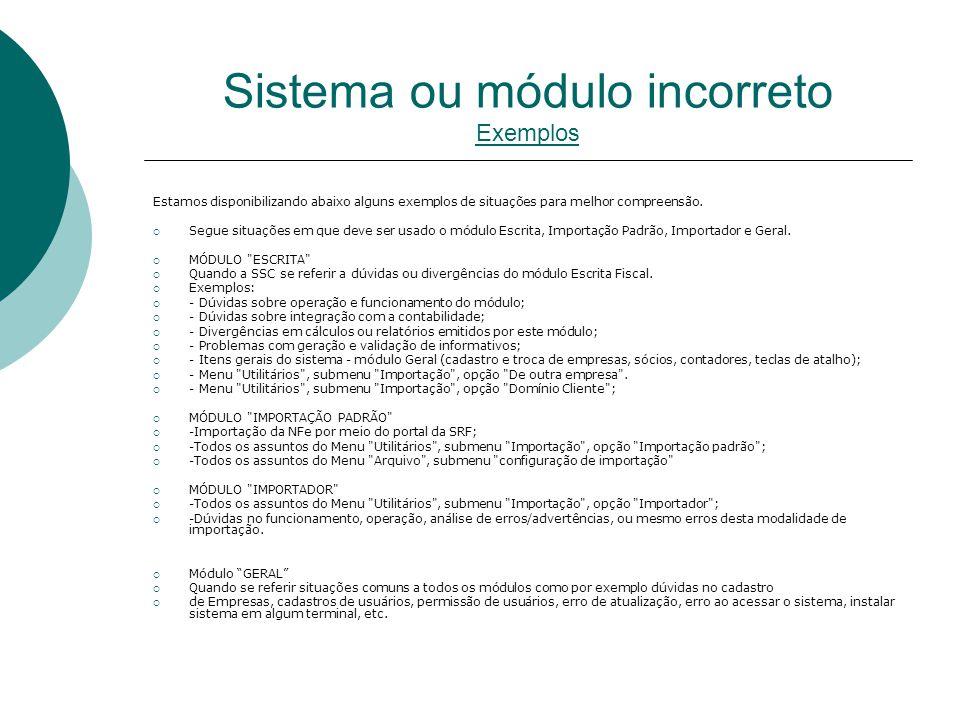 Sistema ou módulo incorreto Exemplos