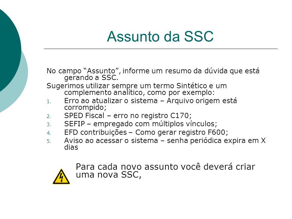 Assunto da SSC Para cada novo assunto você deverá criar uma nova SSC,