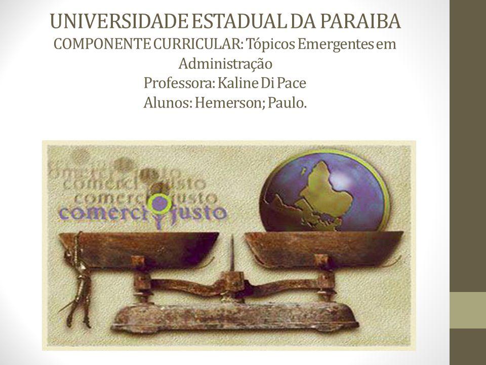 UNIVERSIDADE ESTADUAL DA PARAIBA COMPONENTE CURRICULAR: Tópicos Emergentes em Administração Professora: Kaline Di Pace Alunos: Hemerson; Paulo.