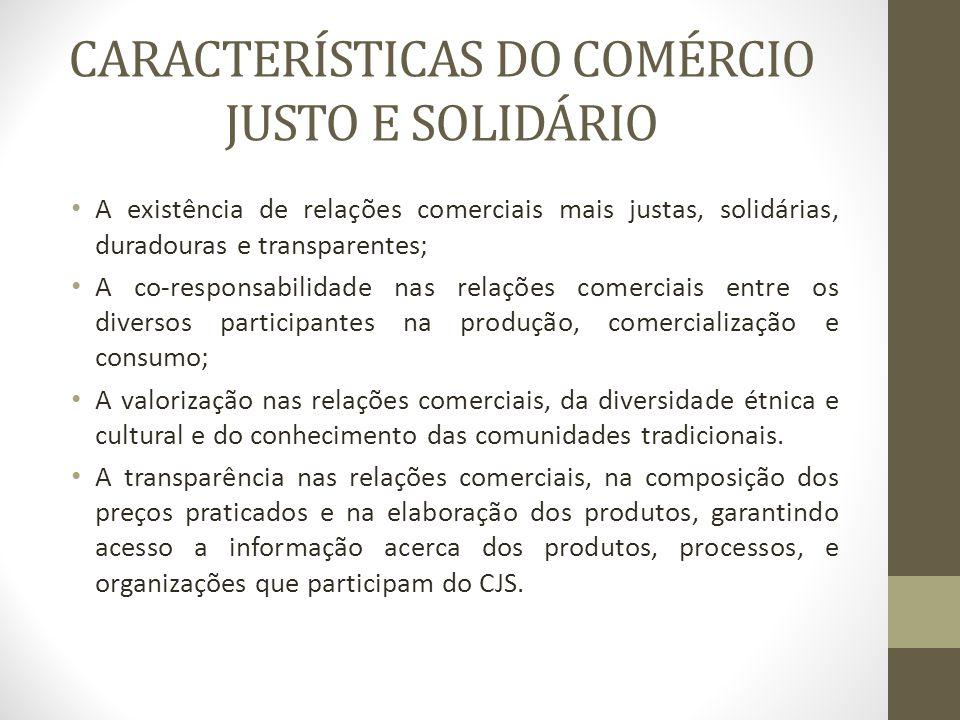 CARACTERÍSTICAS DO COMÉRCIO JUSTO E SOLIDÁRIO