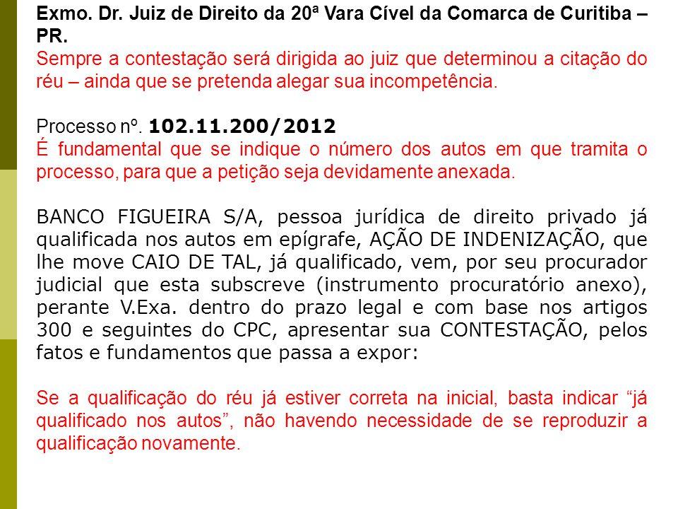 Exmo. Dr. Juiz de Direito da 20ª Vara Cível da Comarca de Curitiba – PR.