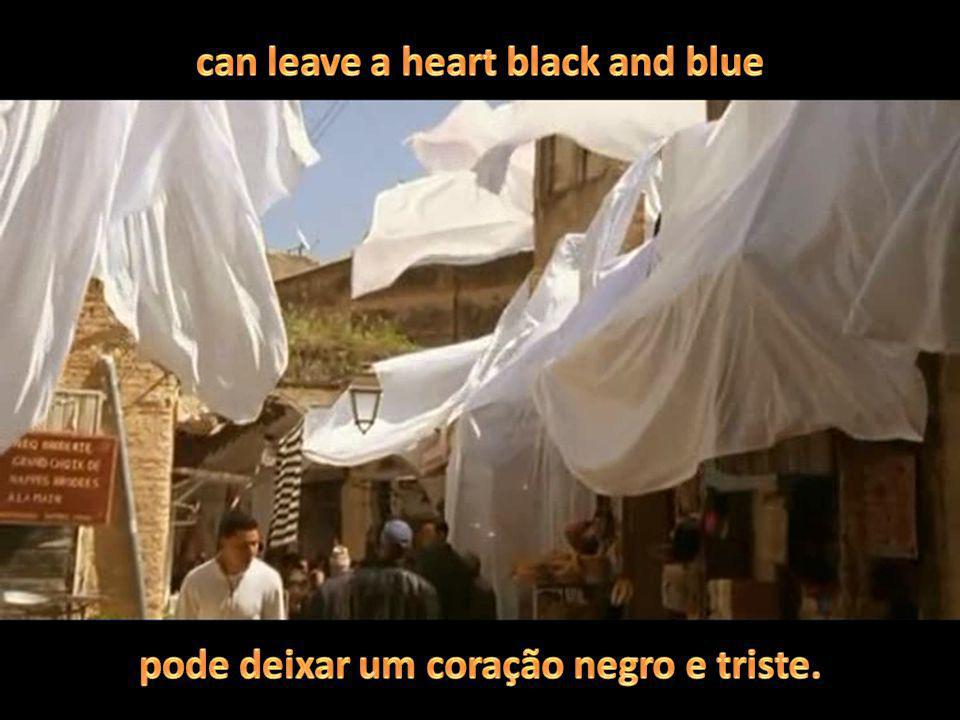 can leave a heart black and blue