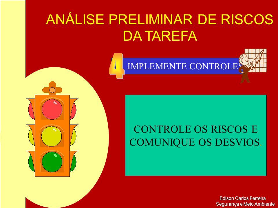 IMPLEMENTE CONTROLES 4 CONTROLE OS RISCOS E COMUNIQUE OS DESVIOS.