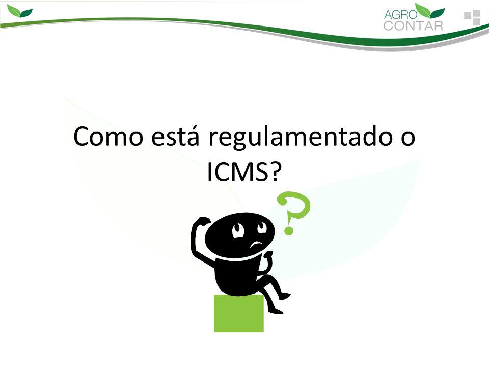 Como está regulamentado o ICMS