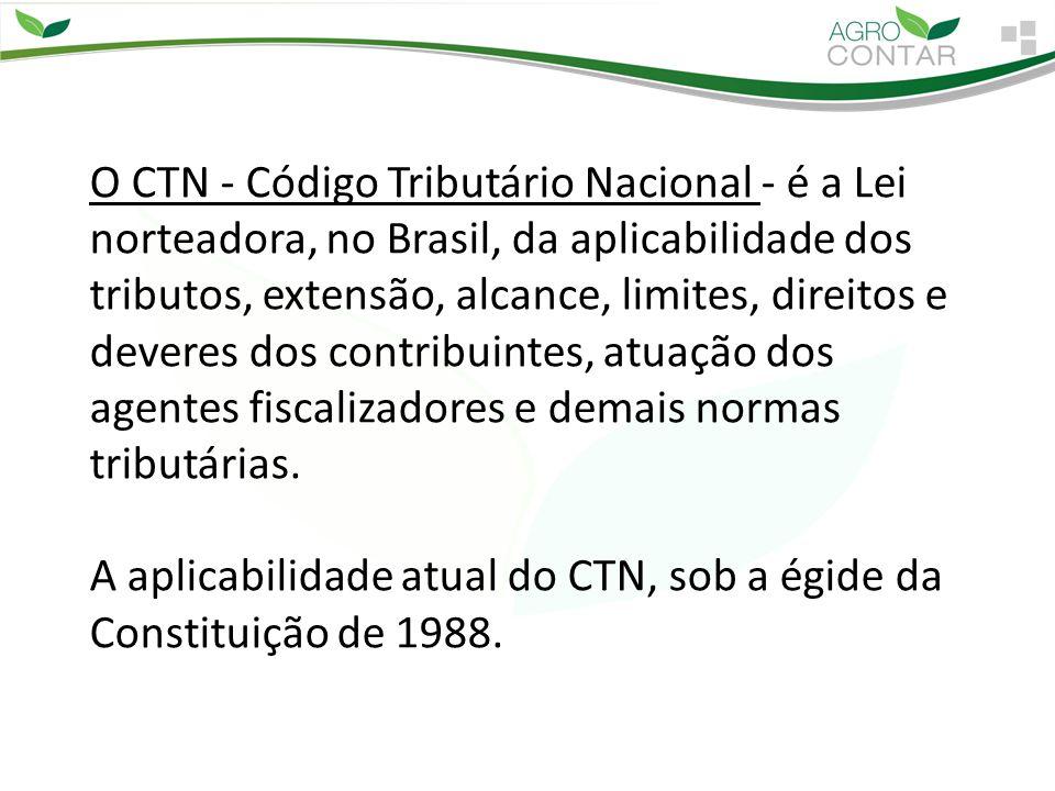 O CTN - Código Tributário Nacional - é a Lei norteadora, no Brasil, da aplicabilidade dos tributos, extensão, alcance, limites, direitos e deveres dos contribuintes, atuação dos agentes fiscalizadores e demais normas tributárias.