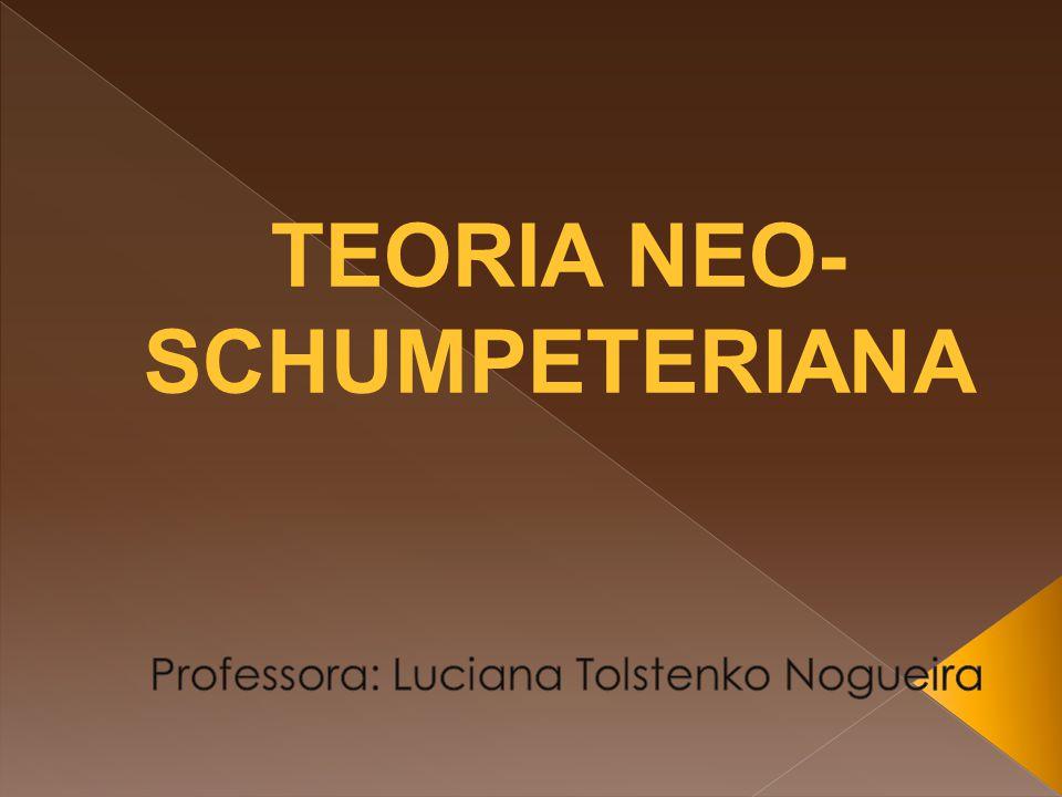 TEORIA NEO-SCHUMPETERIANA