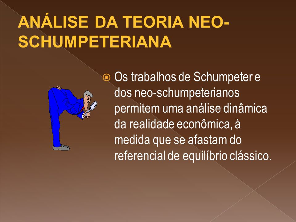 ANÁLISE DA TEORIA NEO- SCHUMPETERIANA