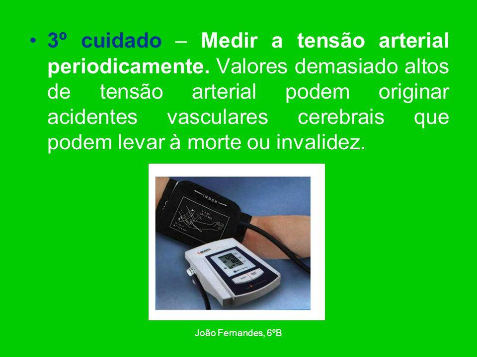 3º cuidado – Medir a tensão arterial periodicamente