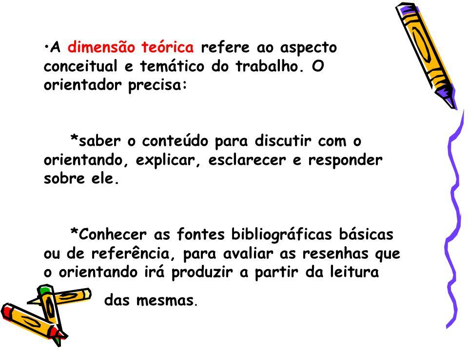 A dimensão teórica refere ao aspecto conceitual e temático do trabalho