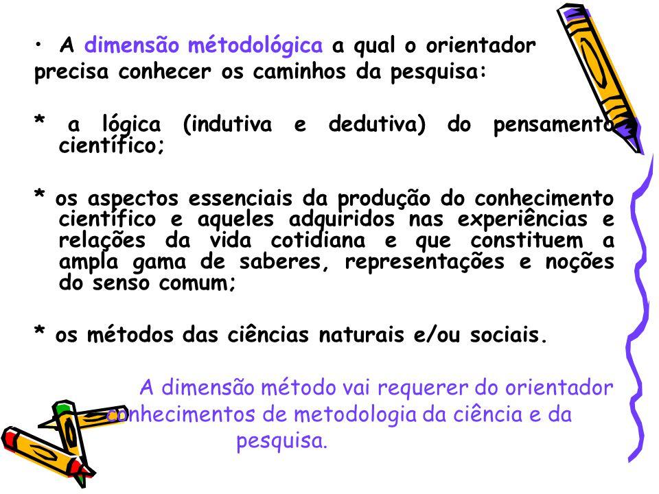 A dimensão métodológica a qual o orientador