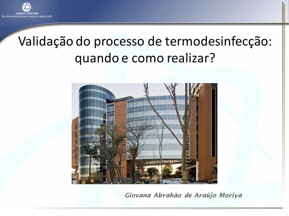 Validação do processo de termodesinfecção: