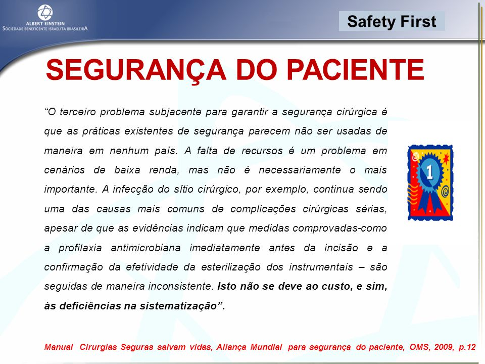 SEGURANÇA DO PACIENTE Safety First