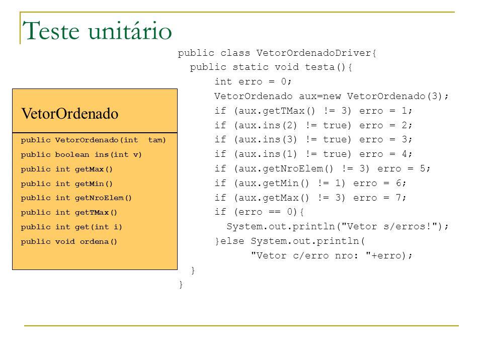 Teste unitário VetorOrdenado public class VetorOrdenadoDriver{