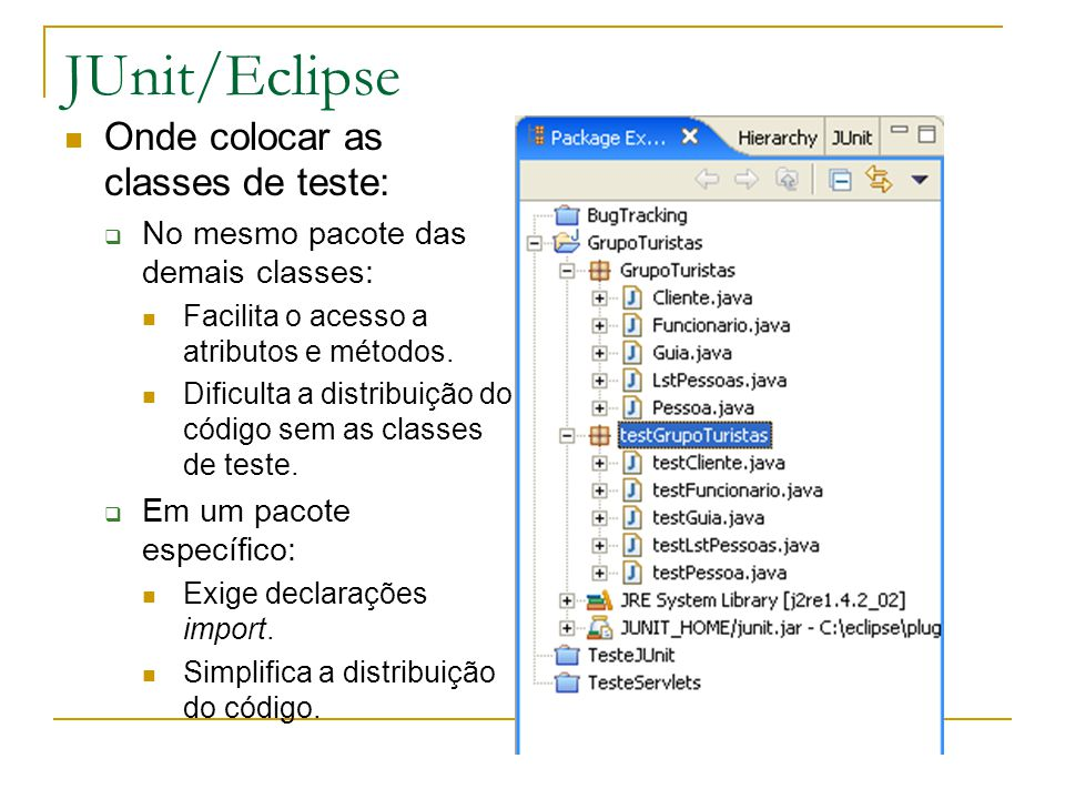 JUnit/Eclipse Onde colocar as classes de teste:
