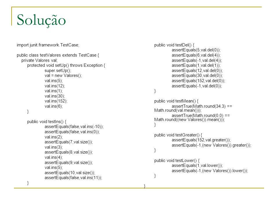 Solução import junit.framework.TestCase;