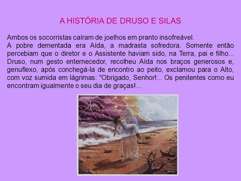 A HISTÓRIA DE DRUSO E SILAS