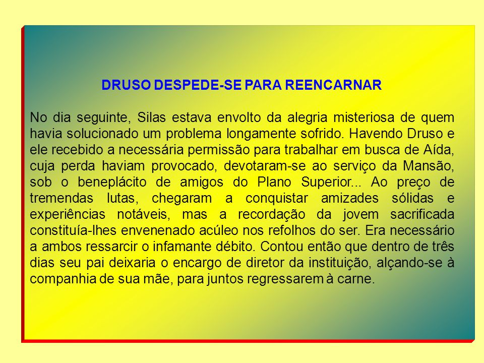 DRUSO DESPEDE-SE PARA REENCARNAR