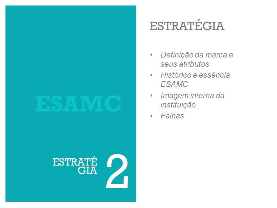 2 ESAMC ESTRATÉGIA ESTRATÉGIA Definição da marca e seus atributos