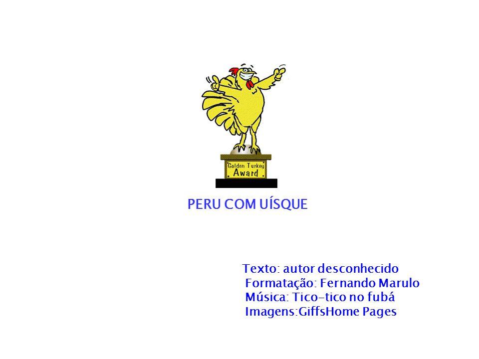 PERU COM UÍSQUE Formatação: Fernando Marulo Música: Tico-tico no fubá