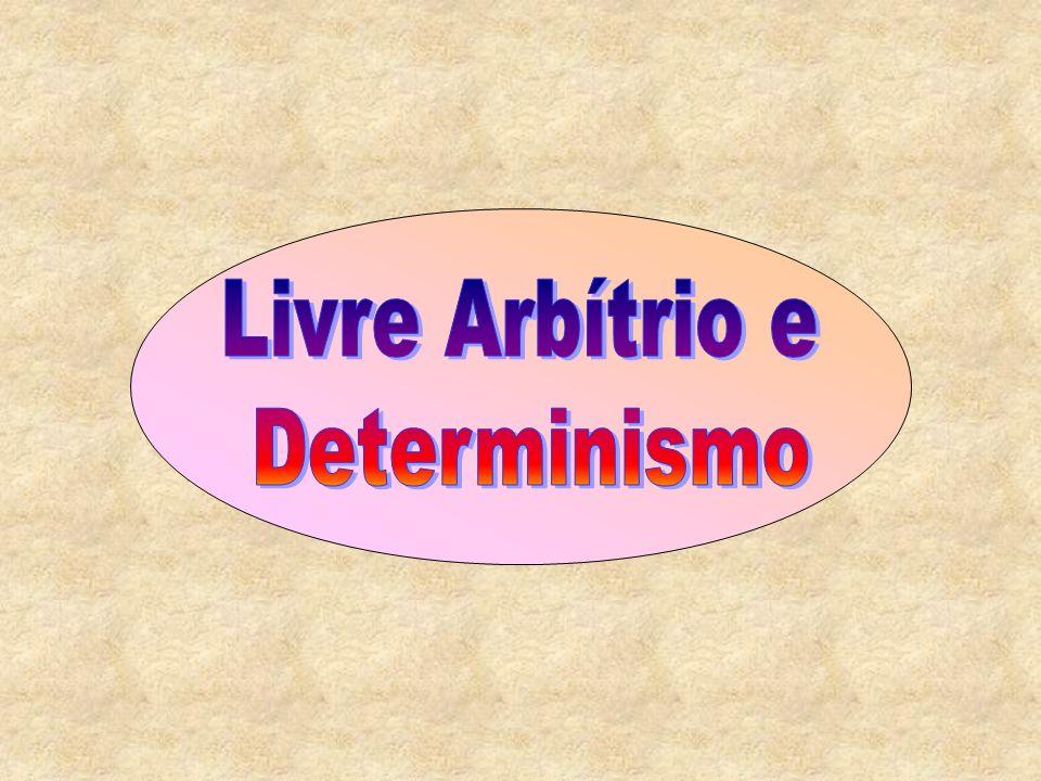 Livre Arbítrio e Determinismo