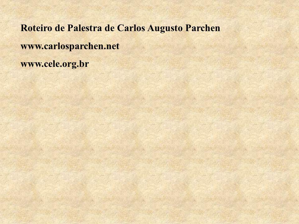 Roteiro de Palestra de Carlos Augusto Parchen