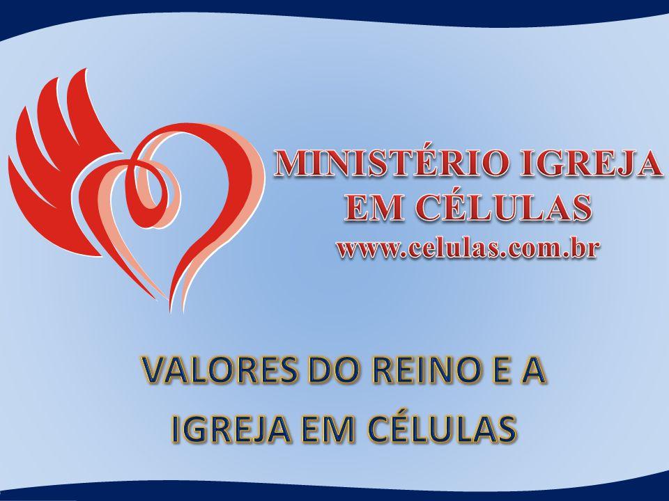 VALORES DO REINO E A IGREJA EM CÉLULAS