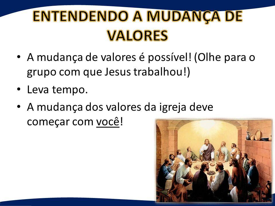 ENTENDENDO A MUDANÇA DE VALORES