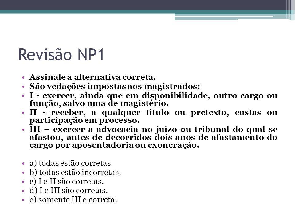 Revisão NP1 Assinale a alternativa correta.