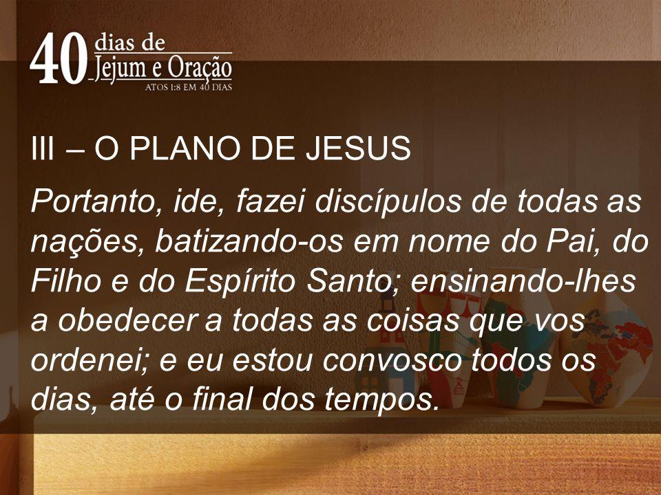 III – O PLANO DE JESUS