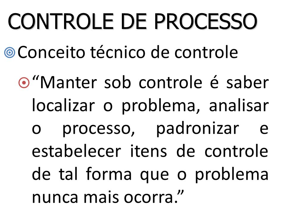 CONTROLE DE PROCESSO Conceito técnico de controle