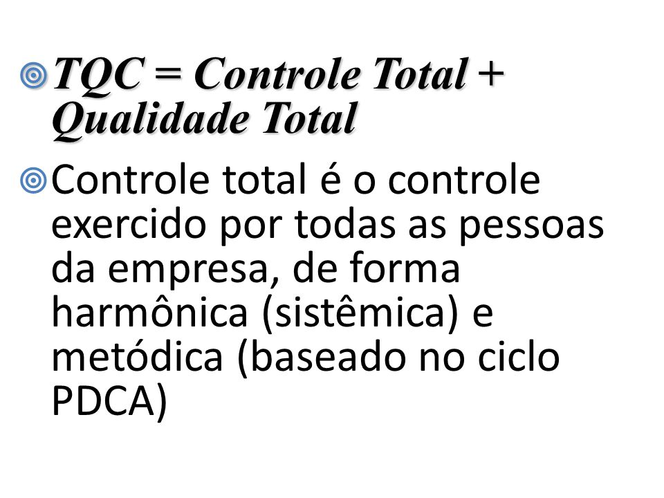 TQC = Controle Total + Qualidade Total
