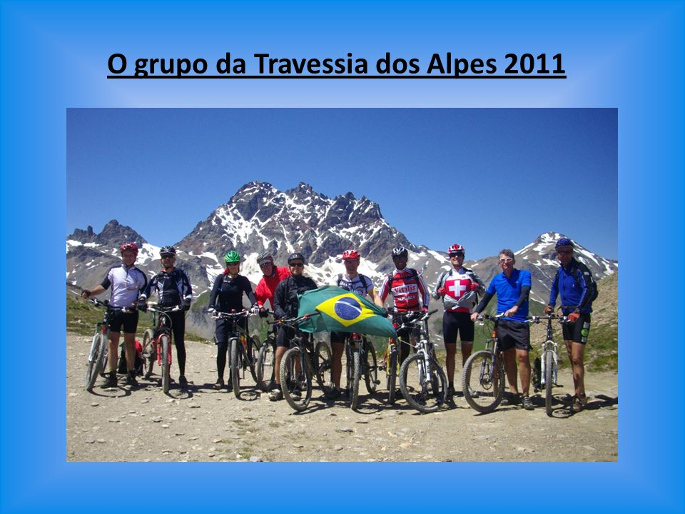 O grupo da Travessia dos Alpes 2011