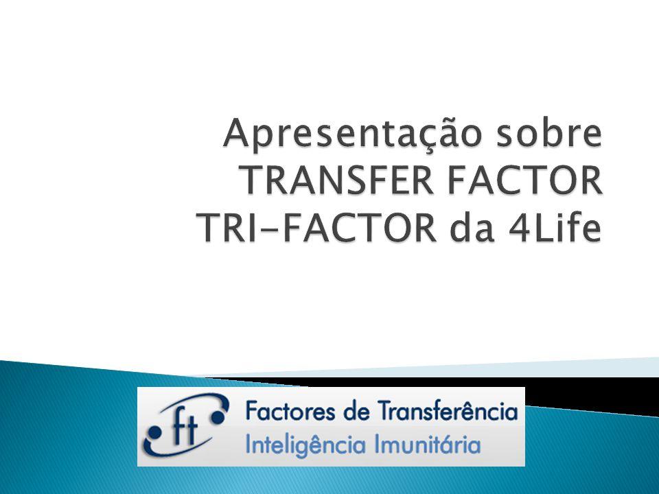 Apresentação sobre TRANSFER FACTOR TRI-FACTOR da 4Life