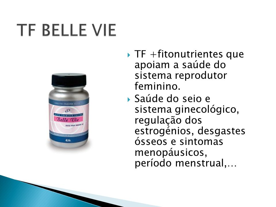 TF BELLE VIE TF +fitonutrientes que apoiam a saúde do sistema reprodutor feminino.
