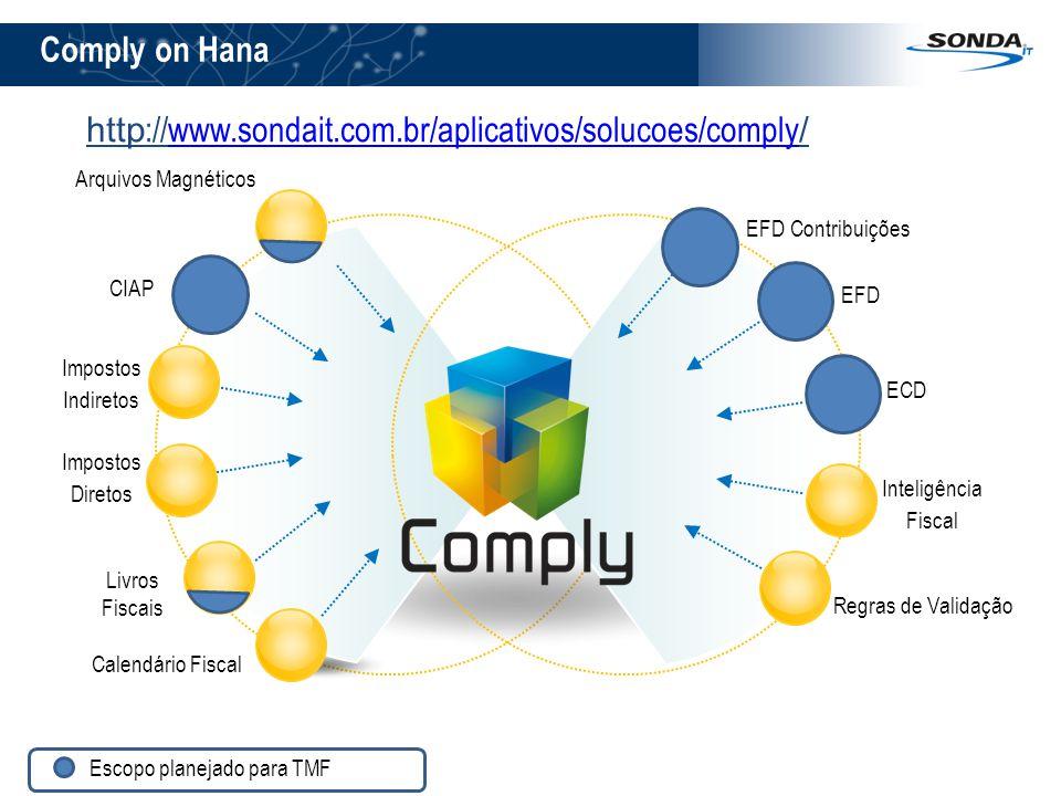 Comply on Hana http://www.sondait.com.br/aplicativos/solucoes/comply/