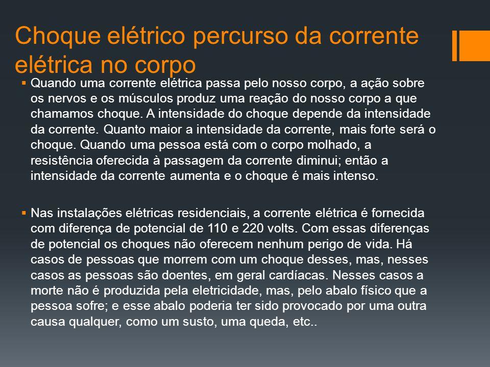 Choque elétrico percurso da corrente elétrica no corpo