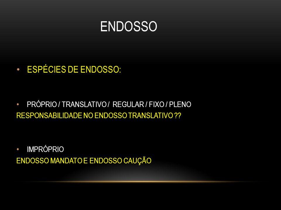 ENDOSSO ESPÉCIES DE ENDOSSO: