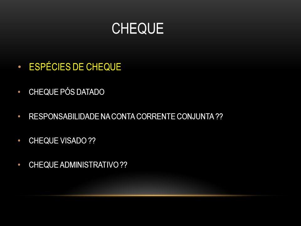 CHEQUE ESPÉCIES DE CHEQUE CHEQUE PÓS DATADO