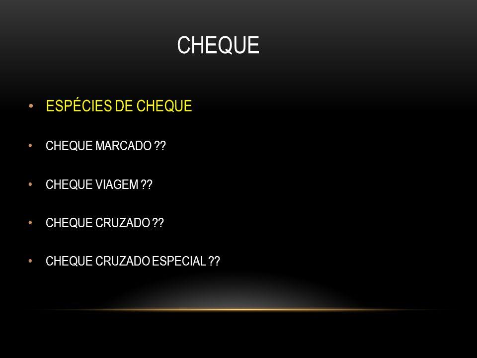 CHEQUE ESPÉCIES DE CHEQUE CHEQUE MARCADO CHEQUE VIAGEM