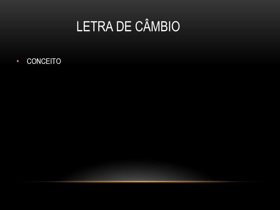 LETRA DE CÂMBIO CONCEITO 58
