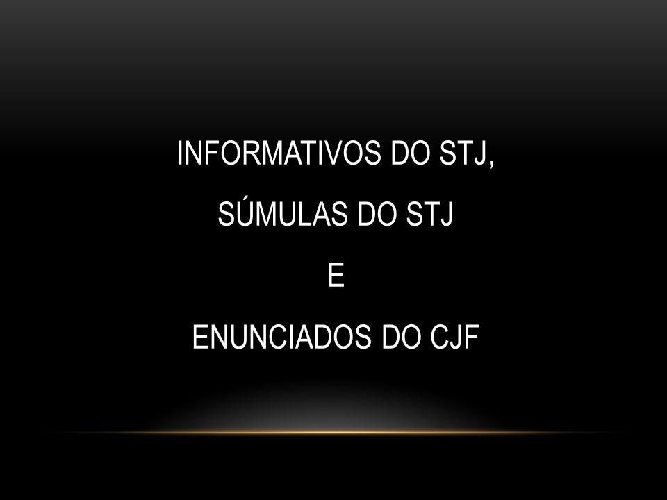 INFORMATIVOS DO STJ, SÚMULAS DO STJ E ENUNCIADOS DO CJF 61