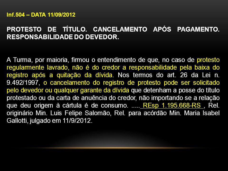 Inf.504 – DATA 11/09/2012 PROTESTO DE TÍTULO. CANCELAMENTO APÓS PAGAMENTO. RESPONSABILIDADE DO DEVEDOR.
