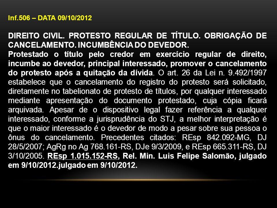 Inf.506 – DATA 09/10/2012 DIREITO CIVIL. PROTESTO REGULAR DE TÍTULO. OBRIGAÇÃO DE CANCELAMENTO. INCUMBÊNCIA DO DEVEDOR.